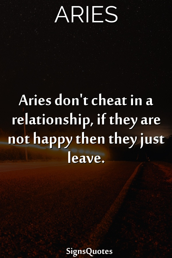 Aries don't cheat in a relationship, if they are not happy then they just leave.