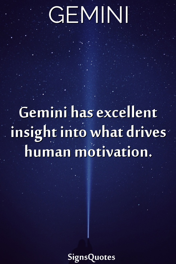 Gemini has excellent insight into what drives human motivation.